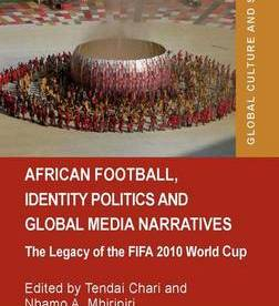 African Football, Identity Politics and Global Media Narratives (2014)